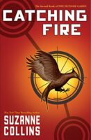 Catching Fire - Hunger Games Trilogy by Suzanne Collins Book 2
