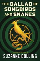 The Ballad of Songbirds and Snakes - Hunger Games Prequel by Suzanne Collins
