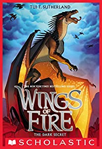 The Dark Secret - Wings of Fire by Tui T Sutherland reading order