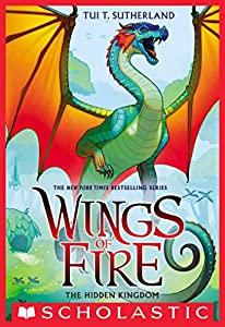 The Hidden Kingdom - Wings of Fire reading order by Tui T Sutherland