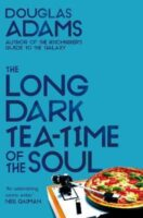 Cover for The Long Dark Tea-Time of the Soul by Douglas Adams (publisher Pan Macmillan)