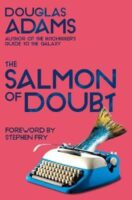 Cover for The Salmon of Doubt Hitchhiking the Galaxy One Last Time by Douglas Adams (publisher Pan Macmillan)
