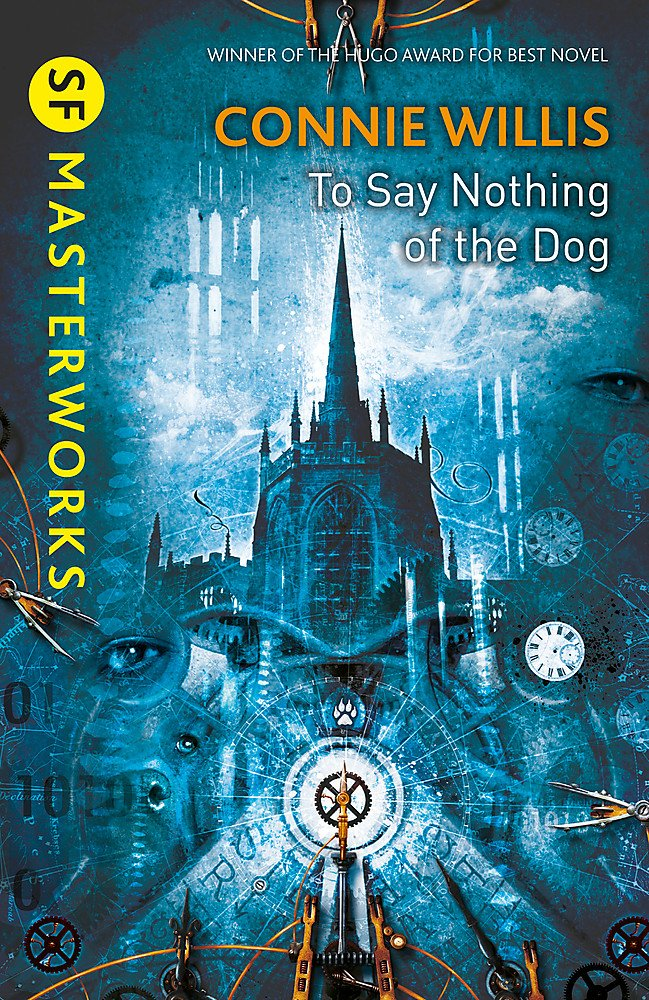 Cover for To Say Nothing of the Dog - Oxford Time Travel series by Connie Willis